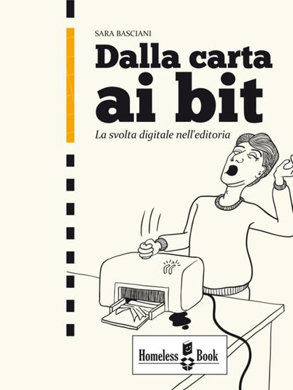 Dalla carta ai bit - La svolta digitale nell'editoria - cover