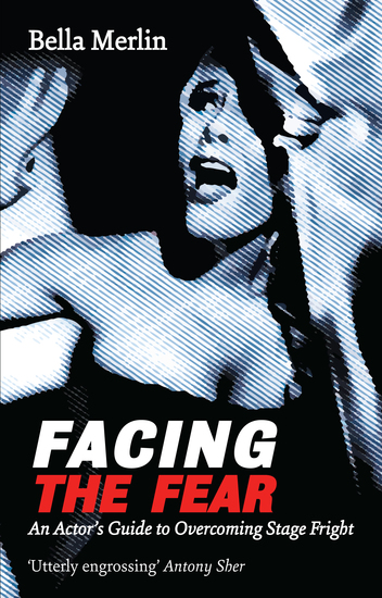 """Facing the Fear - An Actor""""€™s Guide to Overcoming Stage Fright - cover"""