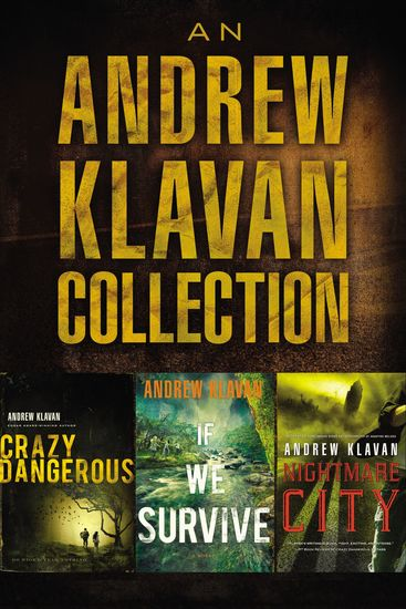 An Andrew Klavan Collection - Crazy Dangerous If We Survive Nightmare City - cover
