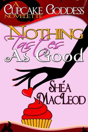Nothing Tastes As Good - Cupcake Goddess #2 - cover