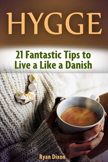 Hygge: 21 Fantastic Tips to Live a Like a Danish - cover