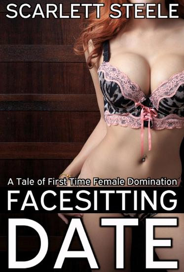 Facesitting Date - A Tale of First Time Interracial Femdom - cover