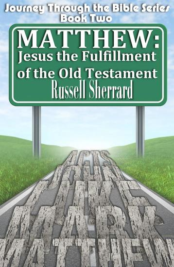 Matthew: Jesus The Fulfillment of the Old Testament - Journey Through the Bible #2 - cover