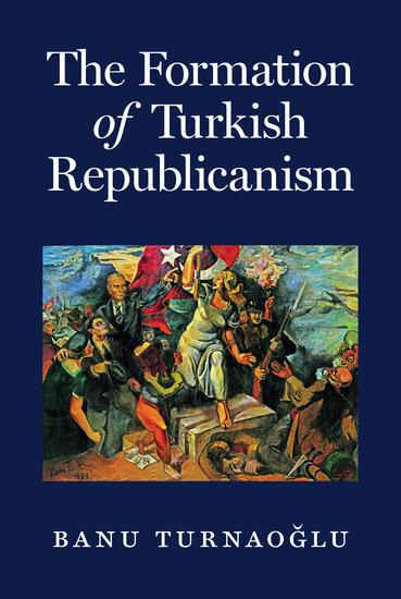 The Formation of Turkish Republicanism - cover