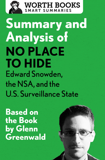 Summary and Analysis of No Place to Hide: Edward Snowden the NSA and the US Surveillance State - Based on the Book by Glenn Greenwald - cover