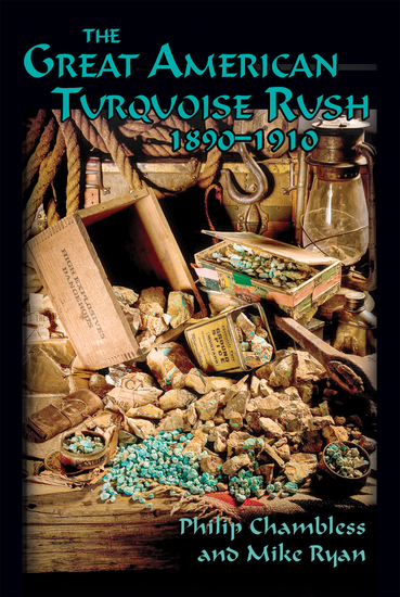 The Great American Turquoise Rush 1890-1910 - cover