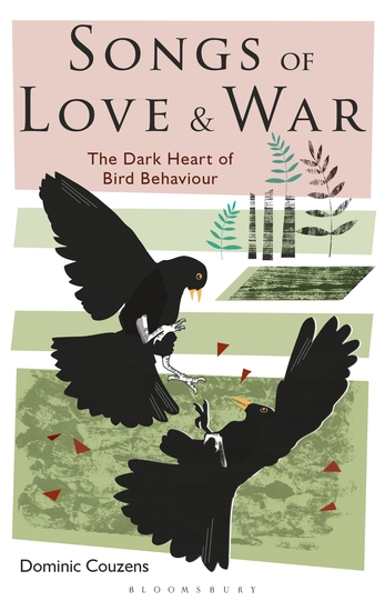 Songs of Love and War - The Dark Heart of Bird Behaviour - cover
