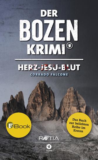 Der Bozen-Krimi: Herz-Jesu-Blut - Band 1 der beliebten TV-Reihe im Ersten - cover