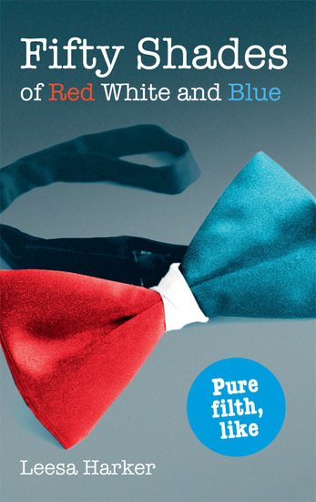 Fifty Shades of Red White and Blue - Maggie Muff Trilogy Book 1 - cover