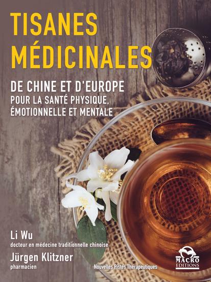 Tisanes médicinales - De Chine et d'Europe pour la santé physique émotionnelle et mentale - cover