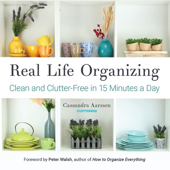 Real Life Organizing - Clean and Clutter-Free in 15 Minutes a Day - cover