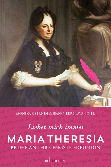 Maria Theresia - Liebet mich immer - Briefe an ihre engste Freundin - cover