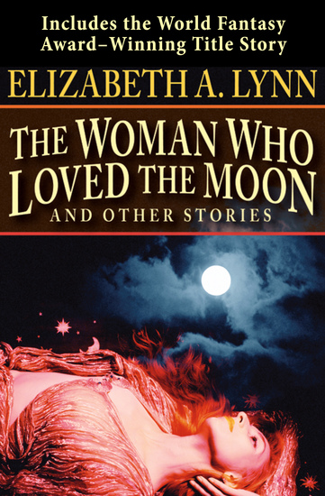 The Woman Who Loved the Moon - And Other Stories - cover