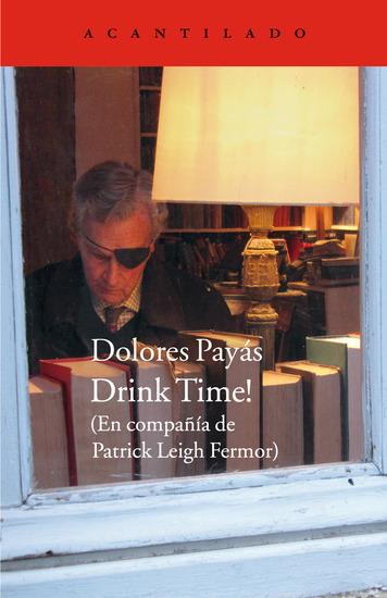 Drink time! - En compañía de Patrick Leigh Fermor - cover