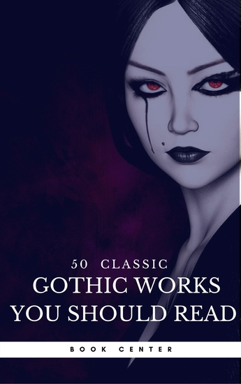 50 Classic Gothic Works You Should Read (Book Center) - Dracula Frankenstein The Black Cat The Picture Of Dorian Gray - cover