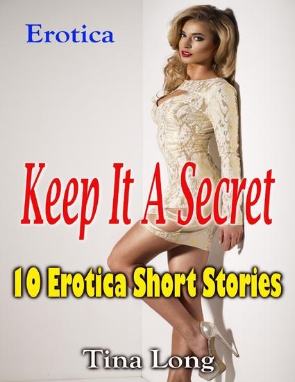 Erotica: Keep It a Secret: 10 Erotica Short Stories - cover