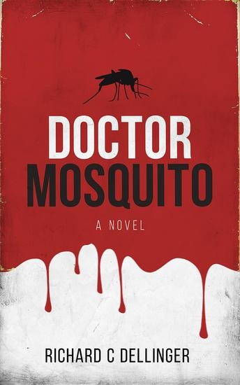 Doctor Mosquito - A Novel - cover