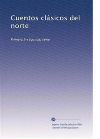 Cuentos clásicos del norte: Primera [-segunda] serie (Spanish Edition) - cover