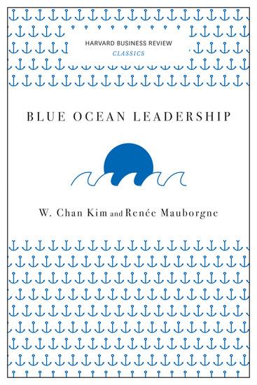 Blue Ocean Leadership (Harvard Business Review Classics) - cover