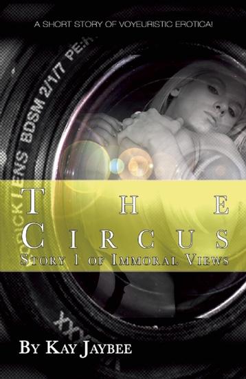 The Circus - A short story of voyeuristic erotica - cover