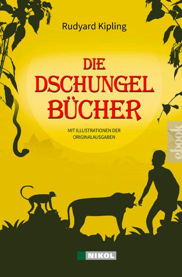 Die Dschungelbücher (Das Dschungelbuch + Das neue Dschungelbuch) - mit Illustrationen der Originalausgaben - cover