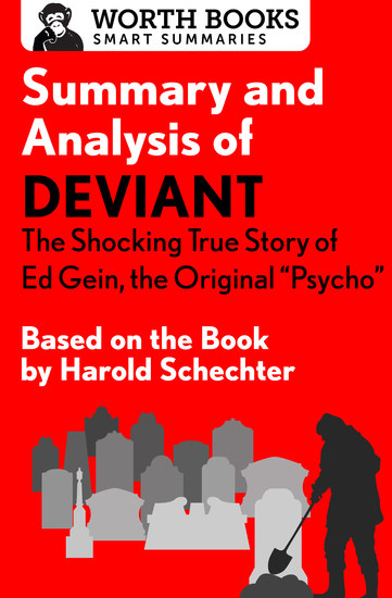 Summary and Analysis of Deviant: The Shocking True Story of Ed Gein the Original Psycho - Based on the Book by Harold Schechter - cover