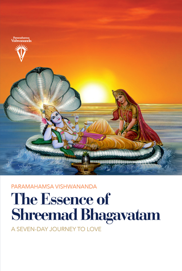 The Essence of Shreemad Bhagavatam - A Seven-Day Journey to Love - cover