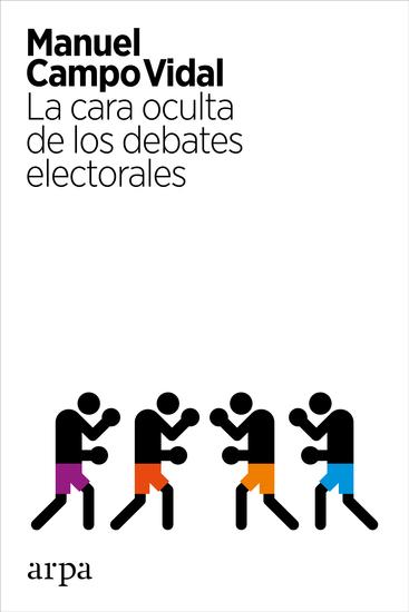 La cara oculta de los debates electorales - cover