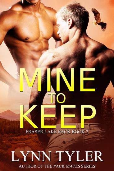 Mine to Keep - Fraser Lake Pack #2 - cover