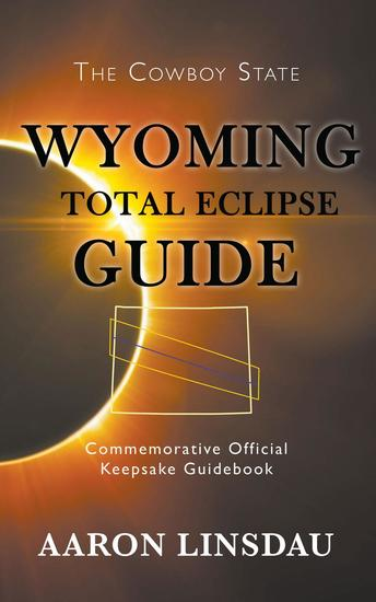 Wyoming Total Eclipse Guide - cover