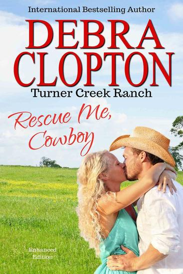RESCUE ME COWBOY Enhanced Edition - Turner Creek Ranch #2 - cover