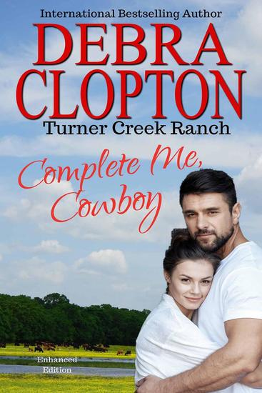 COMPLETE ME COWBOY Enhanced Edition - Turner Creek Ranch #3 - cover