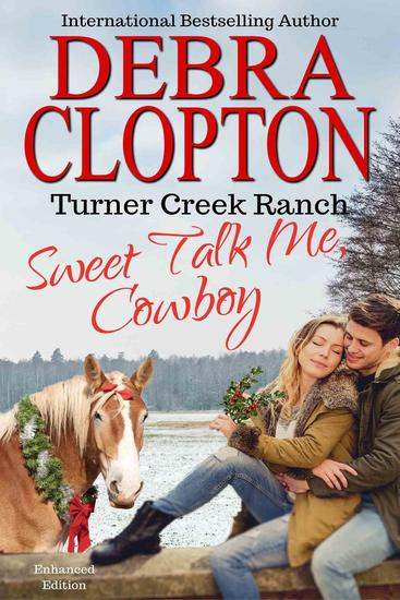 SWEET TALK ME COWBOY Enhanced Edition - Turner Creek Ranch #4 - cover