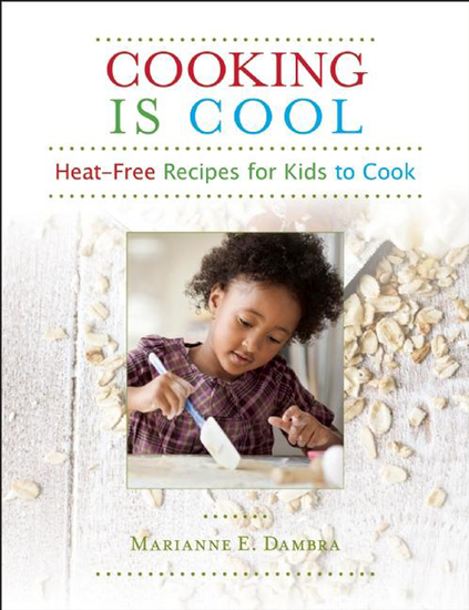 Cooking Is Cool - Heat-Free Recipes for Kids to Cook - cover