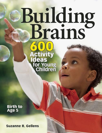 Building Brains - 600 Activity Ideas for Young Children - cover