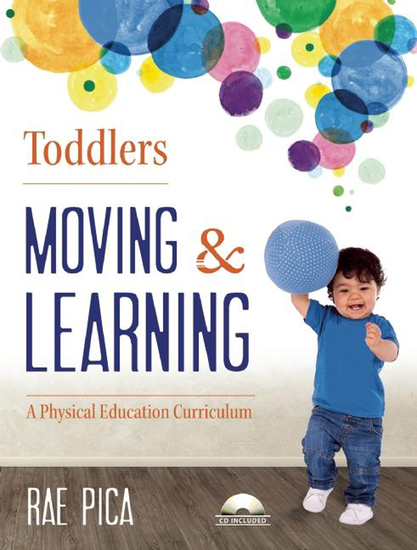Toddlers Moving and Learning - A Physical Education Curriculum - cover