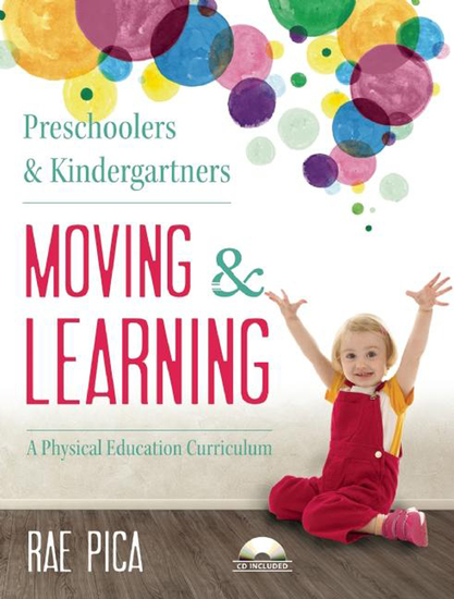 Preschoolers and Kindergartners Moving and Learning - A Physical Education Curriculum - cover