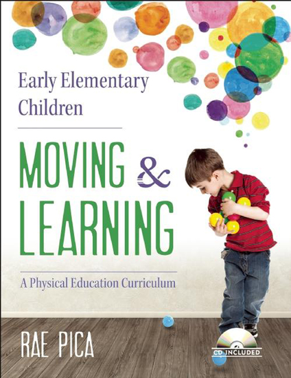 Early Elementary Children Moving and Learning - A Physical Education Curriculum - cover