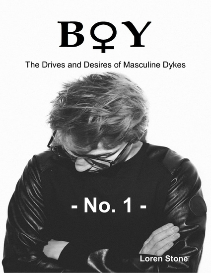 Boy - The Drives and Desires of Masculine Dykes - No 1 - cover
