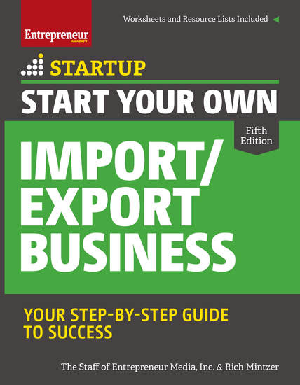 Start Your Own Import Export Business - Your Step-By-Step Guide to Success - cover