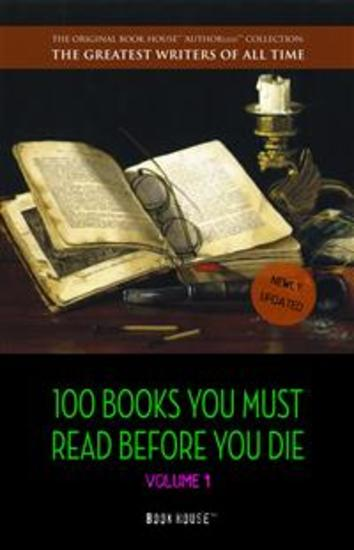 100 Books You Must Read Before You Die - volume 1 [newly updated] [The Great Gatsby Jane Eyre Wuthering Heights The Count of Monte Cristo Les Misérables etc] (Book House Publishing) - cover