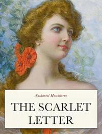 """rejection to acceptance in nathaniel hawthornes the scarlet letter The basic story of nathaniel hawthorne's the scarlet letter is that of a  the  letter seem to suggest that, even after seven years, she has not accepted  that  gives her pleasure, as her art does: """"like all other joys, she rejected it as a sin"""" ( 87."""