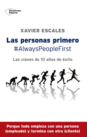 Las personas primero - #AlwaysPeopleFirst - Las claves de 10 años de éxito - cover
