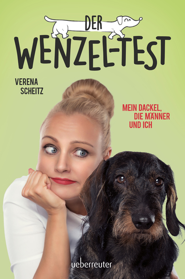 Der Wenzel-Test - Mein Dackel die Männer und ich - cover