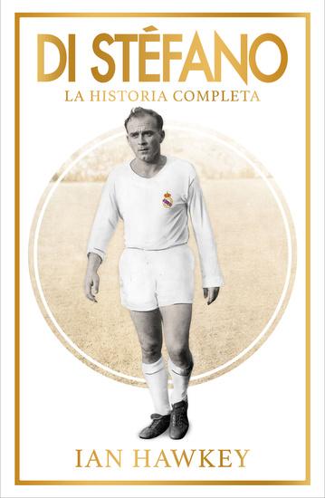 Di Stéfano - La historia completa - cover