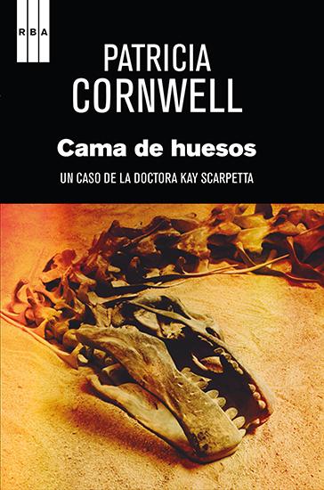 Cama de huesos - Un caso de la doctora Kay Scarpetta - cover
