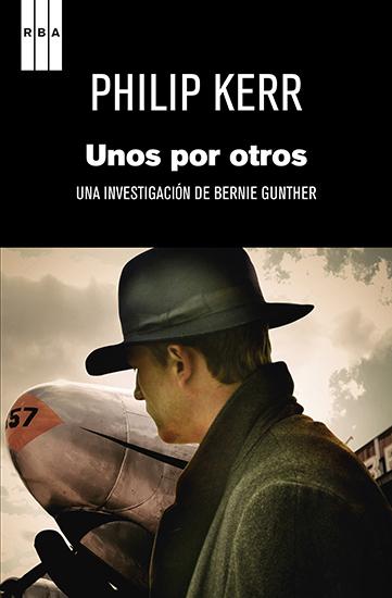 Unos por otros - Una investigación de Bernie Gunther - cover