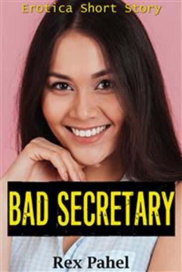 Bad Secretary: Erotica Short Story - cover