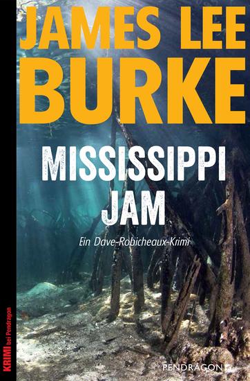 Mississippi Jam - Ein Dave-Robicheaux-Krimi Band 7 - cover