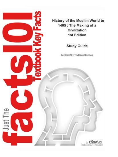 e-Study Guide for: History of the Muslim World to 1405 : The Making of a Civilization by Egger ISBN 9780130983893 - cover